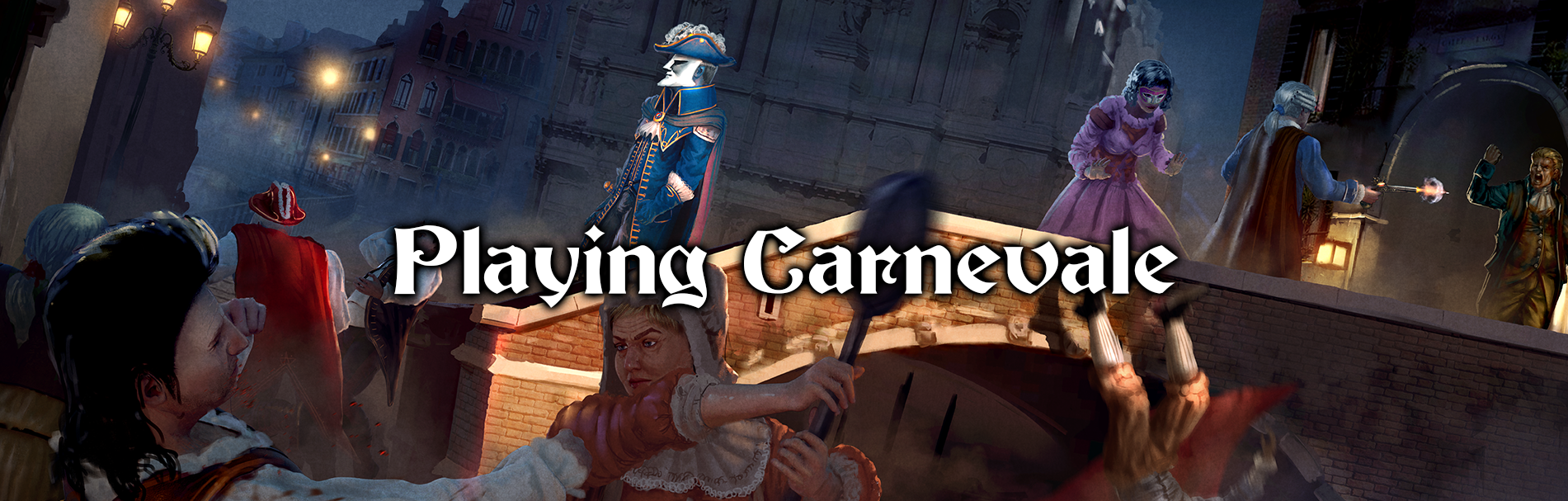 [Image: Playing%20Carnevale%20Picture.png]
